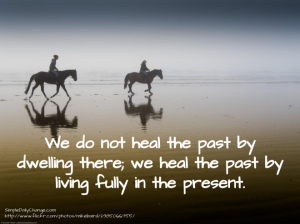 We-do-not-heal-the-past-by-dwelling-there